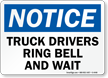Truck Drivers Ring Bell Wait Sign