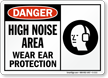 High Noise Area Wear Ear Protection Danger Sign