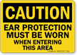 Wear Ear Protection When Entering This Area Sign