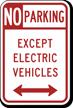 No Parking Except Electric Vehicle Arrow Sign