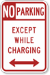 No Parking Except While Charging Arrow Sign