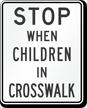 Arizona Stop When Children In Crosswalk Sign