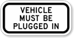 Vehicle Must Be Plugged In Sign