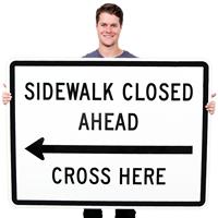 Sidewalk Closed Ahead, Cross Here Traffic Sign