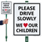 Drive Slowly We Love Our Children Sign