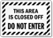Area Is Closed Off Do Not Enter Sign