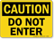 Caution Do Not Enter Sign