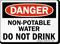 Danger Non-Potable Water Drink Sign