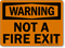 OSHA Warning Not Fire Exit Sign